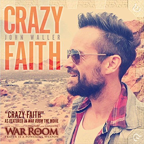 John Waller Crazy Faith