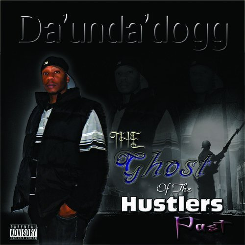 Da'unda'dogg Ghost Of The Hustlers Past Explicit Version
