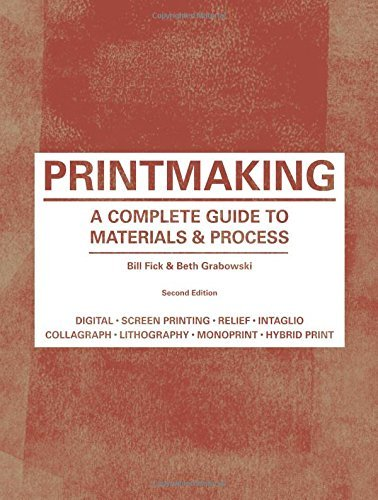 Bill Fick Printmaking A Complete Guide To Materials & Processes 0002 Edition;revised