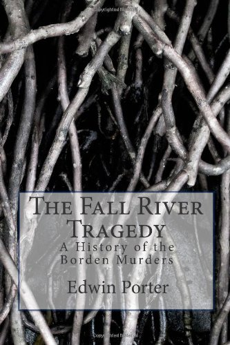 Michael W. Paulson The Fall River Tragedy A History Of The Borden Murders