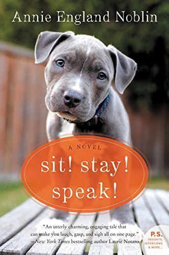 Annie England Noblin Sit! Stay! Speak!