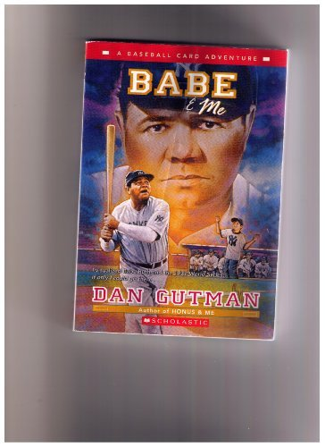 Dan Gutman Babe & Me A Baseball Card Adventure