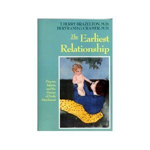 T. Berry Brazelton The Earliest Relationship Earliest Relationship