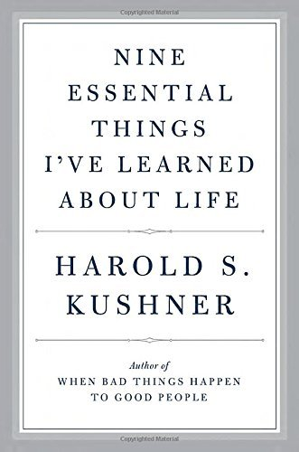 Harold Kushner Nine Essential Things I've Learned About Life
