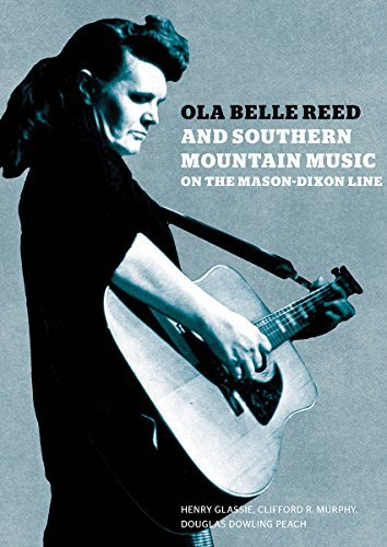 Ola Belle Reed & Southern Mountain Music On The Mason Dixon Line Glassie Murphy Book 2cd