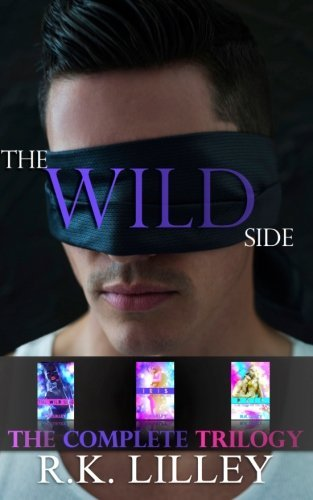 R. K. Lilley The Wild Side Trilogy