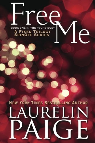 Laurelin Paige Free Me (found Duet Book 1)