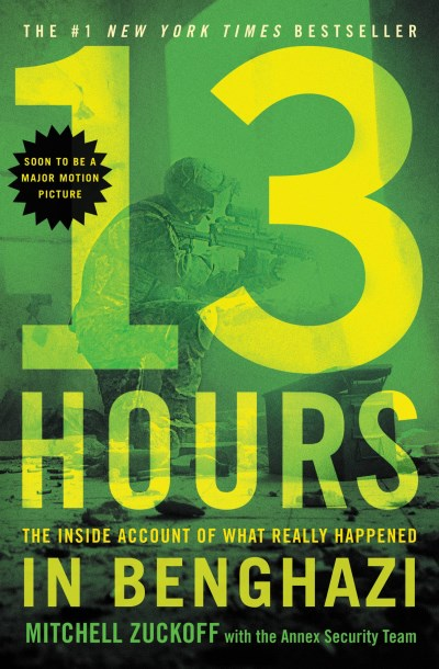 Mitchell Zuckoff 13 Hours The Inside Account Of What Really Happened In Ben