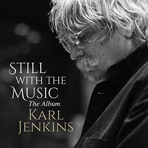 Karl Jenkins Still With The Music The Alb