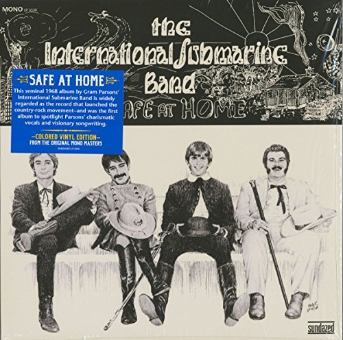 The International Submarine Band (feat. Gram Parsons) Safe At Home Safe At Home