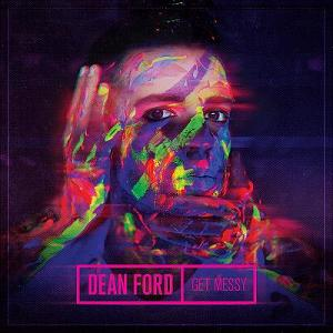 Dean Ford Get Messy Local
