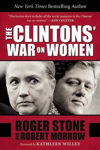 Roger Stone The Clintons' War On Women