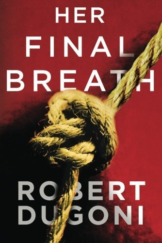 robert-dugoni-her-final-breath