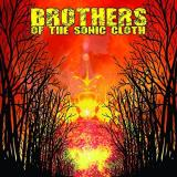 Brothers Of The Sonic Cloth Brothers Of The Sonic Cloth