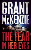 Grant Mckenzie The Fear In Her Eyes