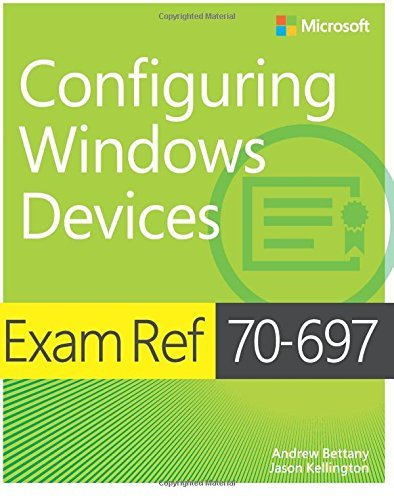 Andrew Bettany Exam Ref 70 697 Configuring Windows Devices