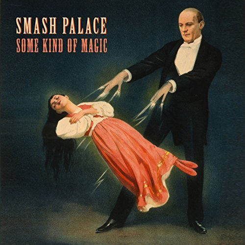 Smash Palace Some Kind Of Magic