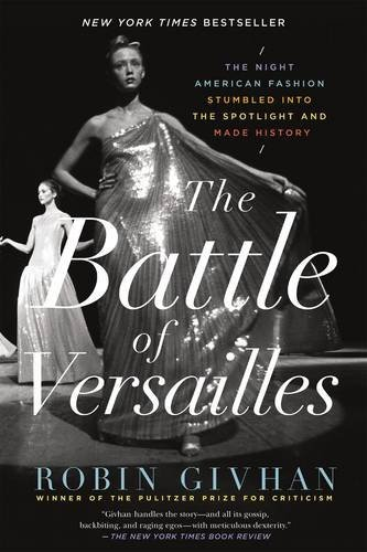Robin Givhan The Battle Of Versailles The Night American Fashion Stumbled Into The Spot
