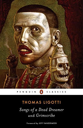 Thomas Ligotti Songs Of A Dead Dreamer And Grimscribe