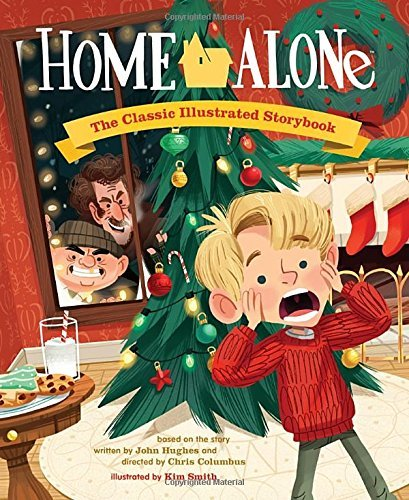 Kim Smith Home Alone The Classic Illustrated Storybook