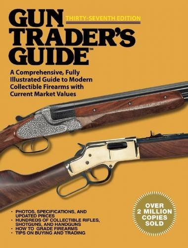 Robert A. Sadowski Gun Trader?s Guide Thirty Seventh Edition A Comprehensive Fully Illustrated Guide To Moder 0037 Edition;