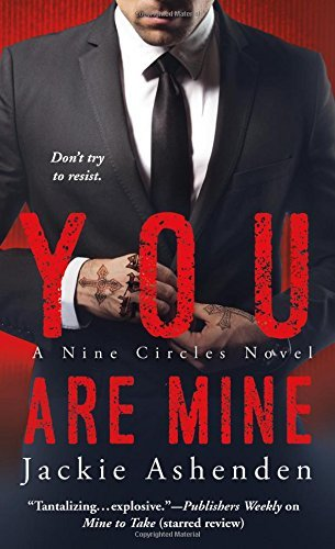 Jackie Ashenden You Are Mine A Nine Circles Novel