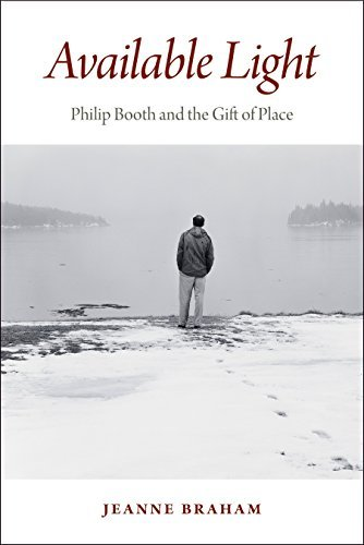 Jeanne Braham Available Light Philip Booth And The Gift Of Place
