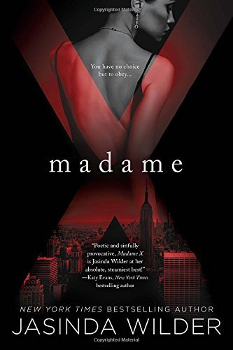 Jasinda Wilder Madame X A Madame X Novel