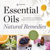 Althea Press Essential Oils Natural Remedies The Complete A Z Reference Of Essential Oils For