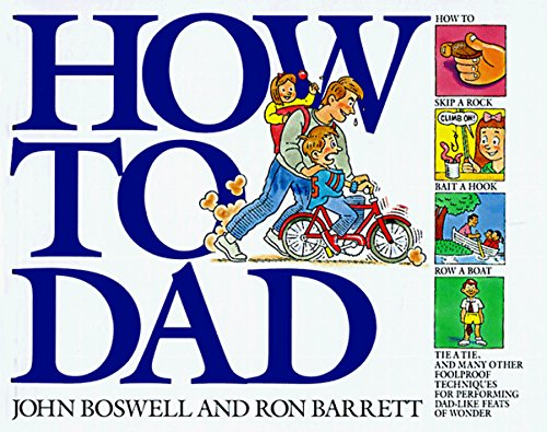 John Boswell How To Dad How To Dad