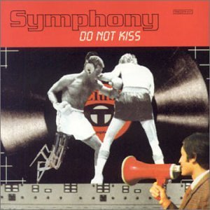 Symphony Do Not Kiss