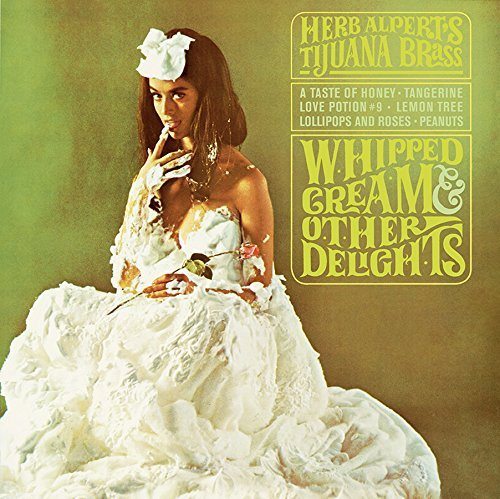 Herb Alpert & The Tijuana Brass Whipped Cream & Other Delights (180 Gram Vinyl) 180 Gram Vinyl