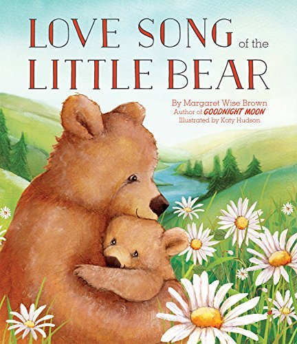Margaret Wise Brown Love Song Of The Little Bear