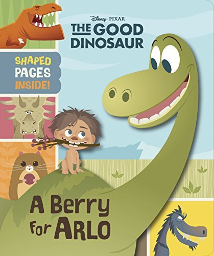 Disney Book Group The Good Dinosaur A Berry For Arlo
