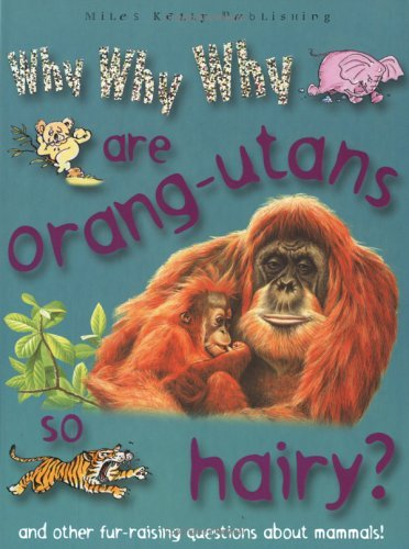 Camilla De La Bedovere Why Why Why? Do Orang Utans Live In Trees?
