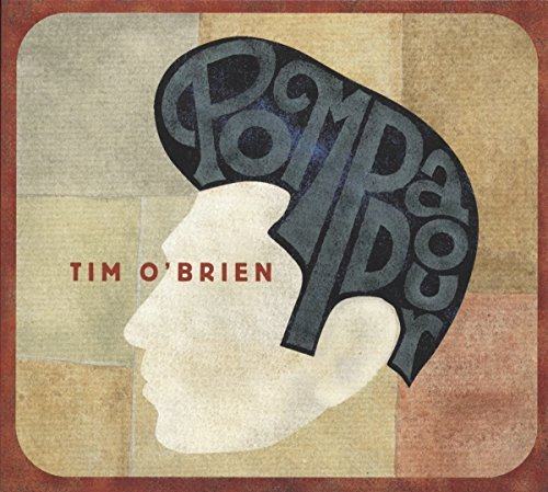 Tim O'brien Pompadour