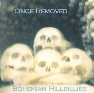 Bohemian Hillbillies Once Removed