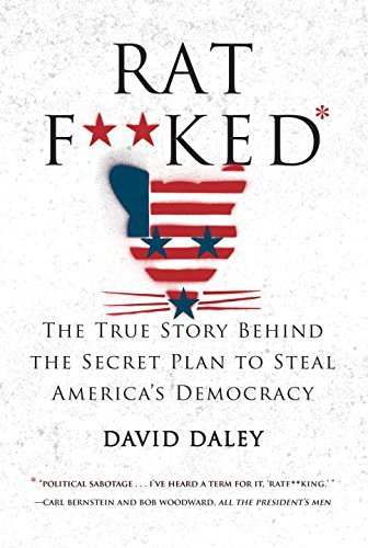 David Daley Ratf**ked The True Story Behind The Secret Plan To Steal Am