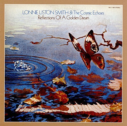 Lonnie Liston Smith & The Cosmic Echoes Reflections Of A Golden Dream Import Gbr