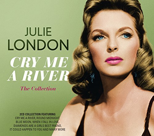 Julie London Cry Me A River The Collection