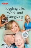 Amy Goyer Juggling Life Work And Caregiving