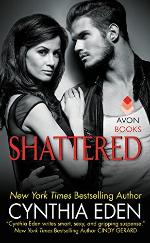 Cynthia Eden Shattered Lost Series #3