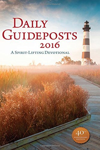 Guideposts Daily Guideposts A Spirit Lifting Devotional 2016