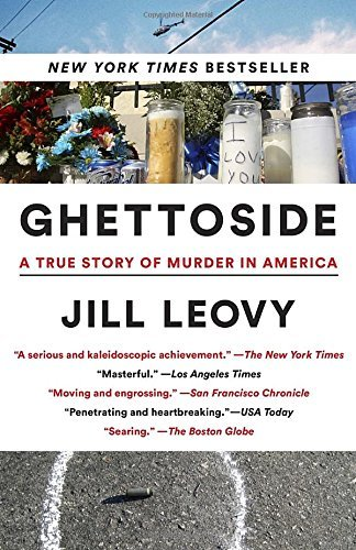 Jill Leovy Ghettoside A True Story Of Murder In America