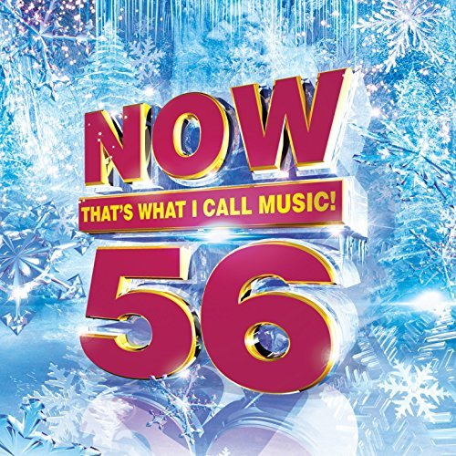 Now That's What I Call Music Vol. 56 Now That's What I Call Music Vol. 56