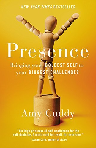 Amy Cuddy Presence Bringing Your Boldest Self To Your Biggest Challe