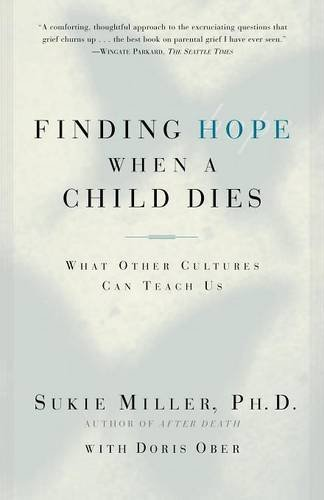 Sukie Miller Finding Hope When A Child Dies What Other Cultures Can Teach Us