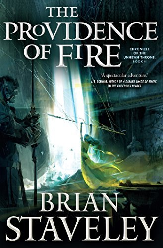 Brian Staveley The Providence Of Fire Chronicle Of The Unhewn Throne Book Ii