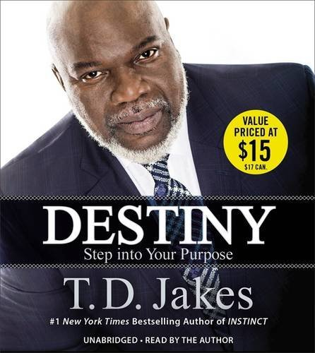 T. D. Jakes Destiny Step Into Your Purpose