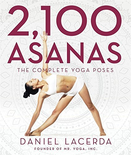 Daniel Lacerda 2 100 Asanas The Complete Yoga Poses